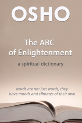 The ABC of Enlightenment - Osho