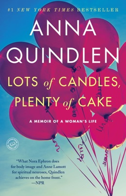 Lots of Candles, Plenty of Cake - Anna Quindlen pdf download