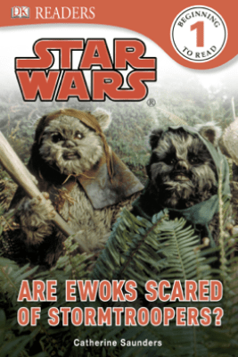 DK Readers L1: Star Wars: Are Ewoks Scared of Stormtroopers? (Enhanced Edition) - Catherine Saunders
