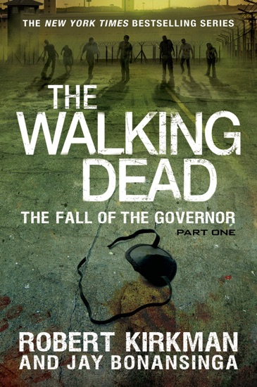 The Fall of the Governor: Part One by Robert Kirkman & Jay Bonansinga PDF Download