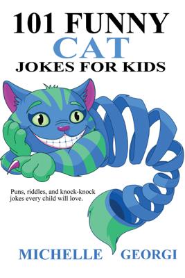 101 Funny Cat Jokes For Kids - Michelle Georgi