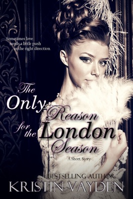 The Only Reason for the London Season - Kristin Vayden pdf download