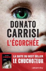 L'Ecorchée - Le chuchoteur 2 - Donato Carrisi pdf download