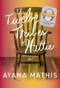 The Twelve Tribes of Hattie (Oprah's Book Club 2.0 Digital Edition) - Ayana Mathis pdf download