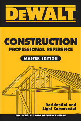 DEWALT Construction Professional Reference Master Edition - Spence, William