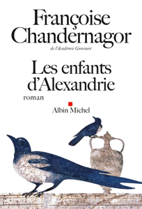 Les Enfants d'Alexandrie - Françoise Chandernagor pdf download