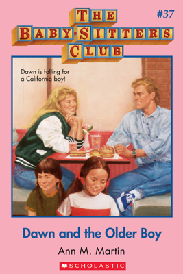 The Baby-Sitters Club #37: Dawn and the Older Boy - Ann M. Martin