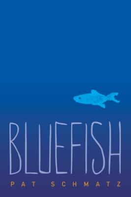 Bluefish - Pat Schmatz