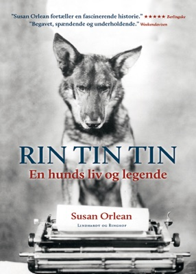 Rin Tin Tin - En hunds liv og legende - Susan Orlean pdf download