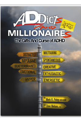 Addicts and Millionaires - Mark R. Patey, ADHD & Dave Nielsen, E.O.