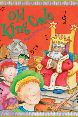 Old King Cole and Friends - Miles Kelly