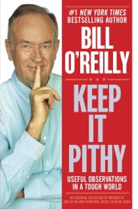 Keep It Pithy - Bill O'Reilly pdf download