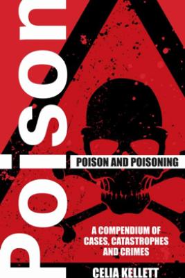 Poison and Poisoning - Celia Kellett