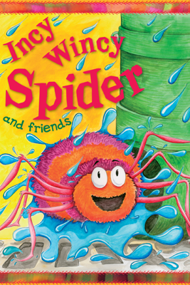 Incy Wincy Spider and Friends - Miles Kelly