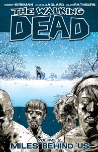 The Walking Dead, Vol. 2: Miles Behind Us - Robert Kirkman & Charlie Adlard pdf download