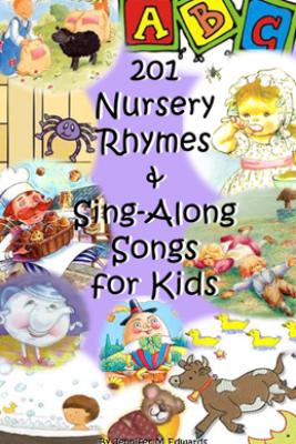 201 Nursery Rhymes & Sing-Along Songs for Kids - Jennifer M Edwards