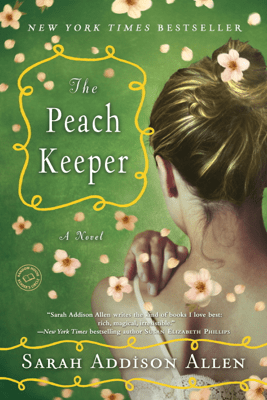 The Peach Keeper - Sarah Addison Allen pdf download