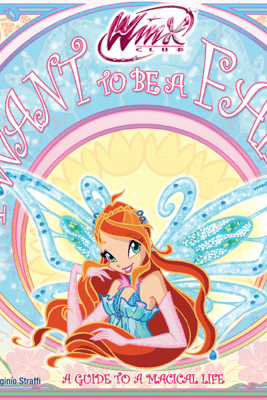 I Want to Be a Fairy (Winx Club) - Various Authors