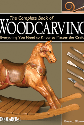 Complete Book of Woodcarving - Everett Ellenwood