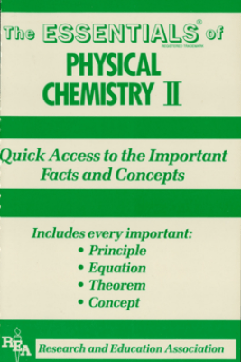 Physical Chemistry II Essentials - The Editors of REA