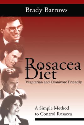 Rosacea Diet - Brady Barrows