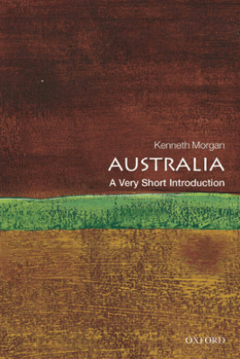 Australia: A Very Short Introduction - Kenneth Morgan