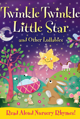 Twinkle Twinkle, Little Star and Other Lullabys - Igloo Books Ltd