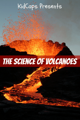 The Science of Volcanoes - KidCaps