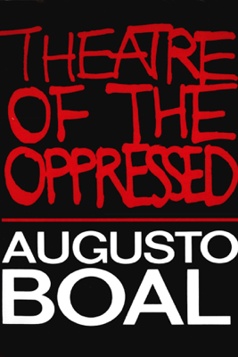 Theatre of the Oppressed - Augusto Boal & Charles A. McBride