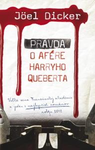 Pravda o afére Harryho Queberta - Joël Dicker pdf download