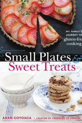 Small Plates and Sweet Treats - Aran Goyoaga