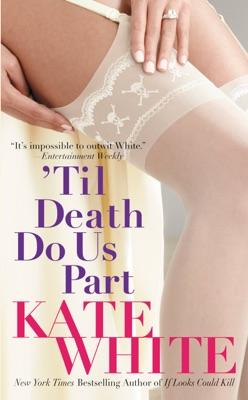 'Til Death Do Us Part - Kate White pdf download