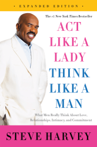 Act Like a Lady, Think Like a Man, Expanded Edition - Steve Harvey pdf download