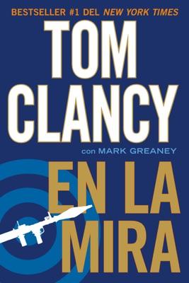 En la mira - Tom Clancy & Mark Greaney pdf download