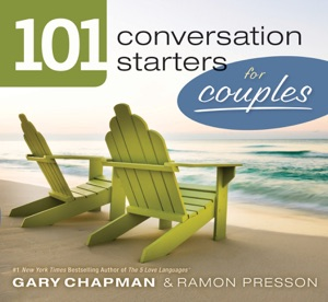 101 Conversation Starters for Couples - Gary Chapman & Ramon Presson pdf download