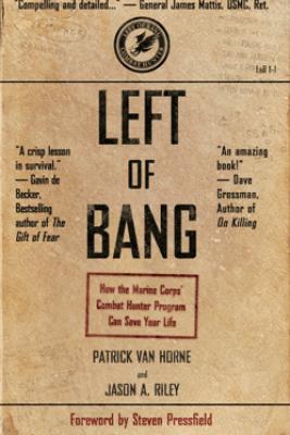 Left of Bang - Patrick Van Horne, Jason A. Riley & Shawn Coyne
