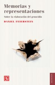 Memorias y representaciones - Daniel Feierstein pdf download