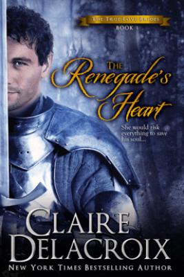 The Renegade's Heart - Claire Delacroix