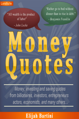 Money Quotes - Elijah Bartini