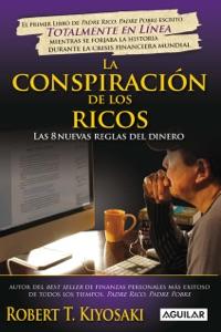 La conspiración de los ricos - Robert T. Kiyosaki pdf download