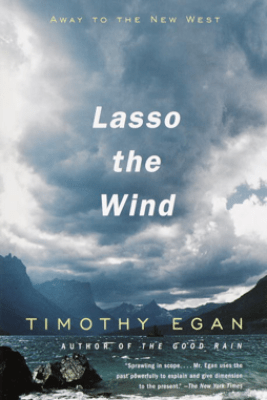 Lasso the Wind - Timothy Egan