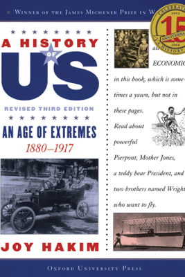 A History of US: An Age of Extremes: 1880-1917 A History of US Book Eight - Joy Hakim