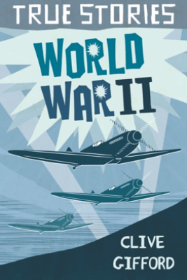 World War Two - Clive Gifford