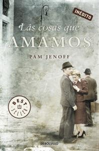 Las cosas que amamos - Pam Jenoff pdf download