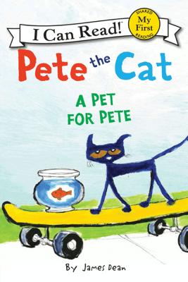 Pete the Cat: A Pet for Pete - James Dean