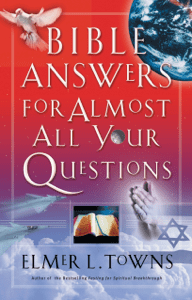 Bible Answers for Almost All Your Questions - Elmer Towns pdf download