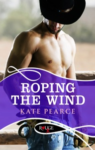 Roping the Wind: A Rouge Erotic Romance - Kate Pearce pdf download