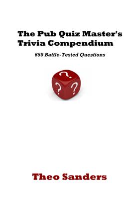The Pub Quiz Master's Trivia Compendium - Theo Sanders