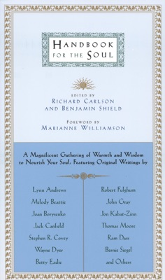 Handbook for the Soul - Richard Carlson, Benjamin Shield & Marianne Williamson pdf download
