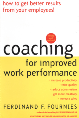 Coaching for Improved Work Performance, Revised Edition - Ferdinand F. Fournies